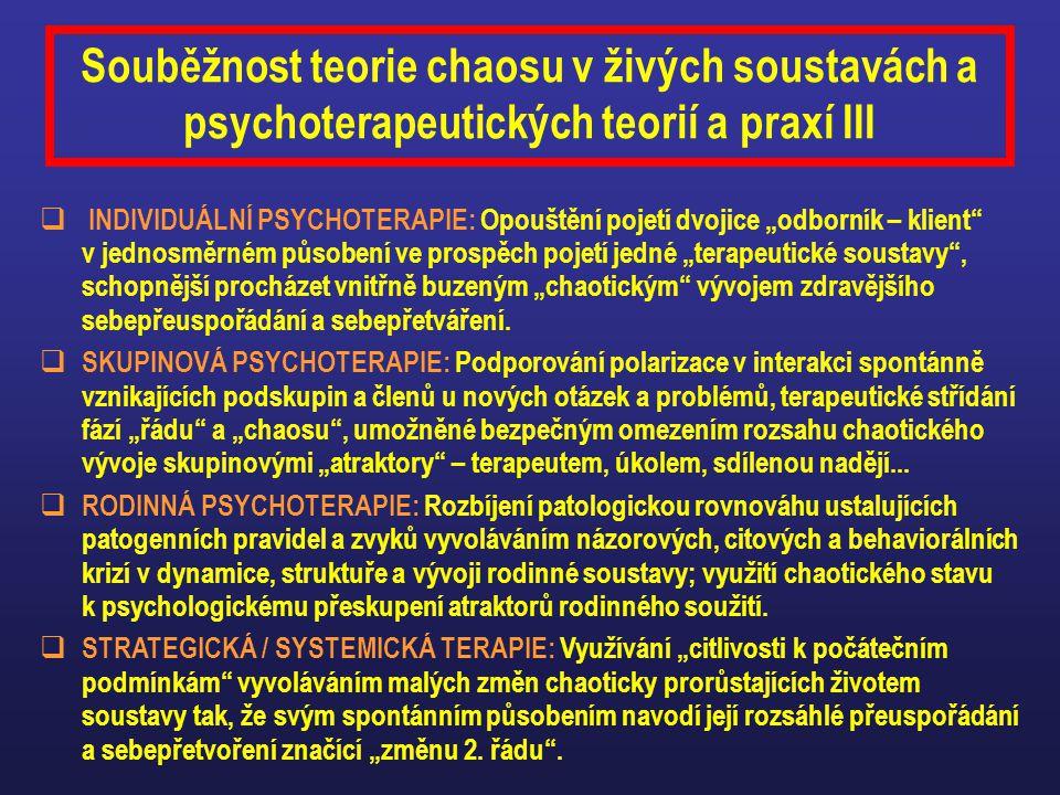 Souběžnost teorie chaosu v živých soustavách a psychoterapeutických teorií a praxí III