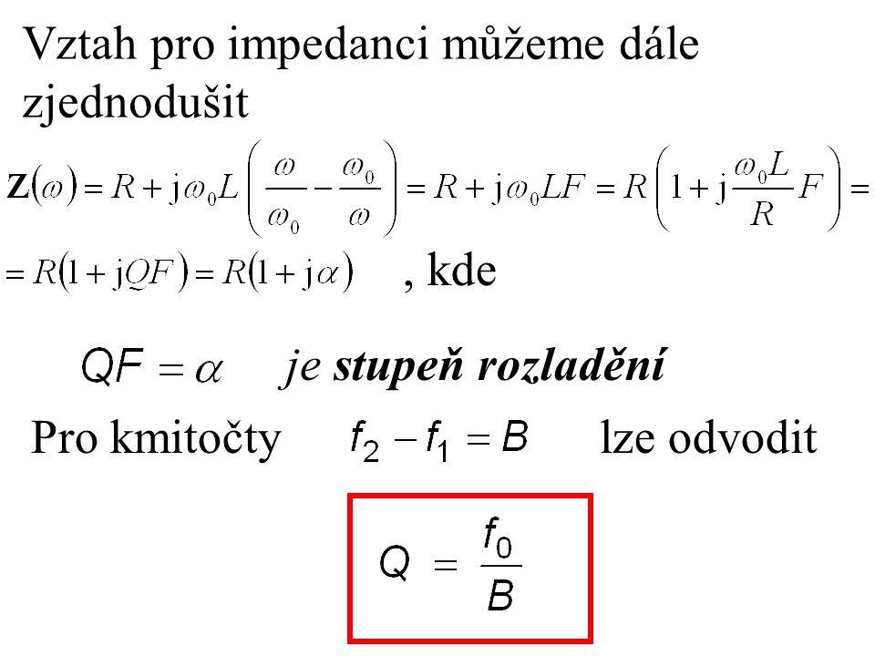 Vztah pro impedanci můžeme dále zjednodušit