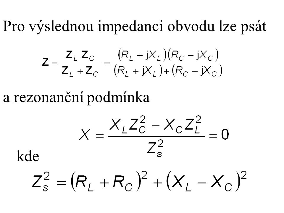 Pro výslednou impedanci obvodu lze psát