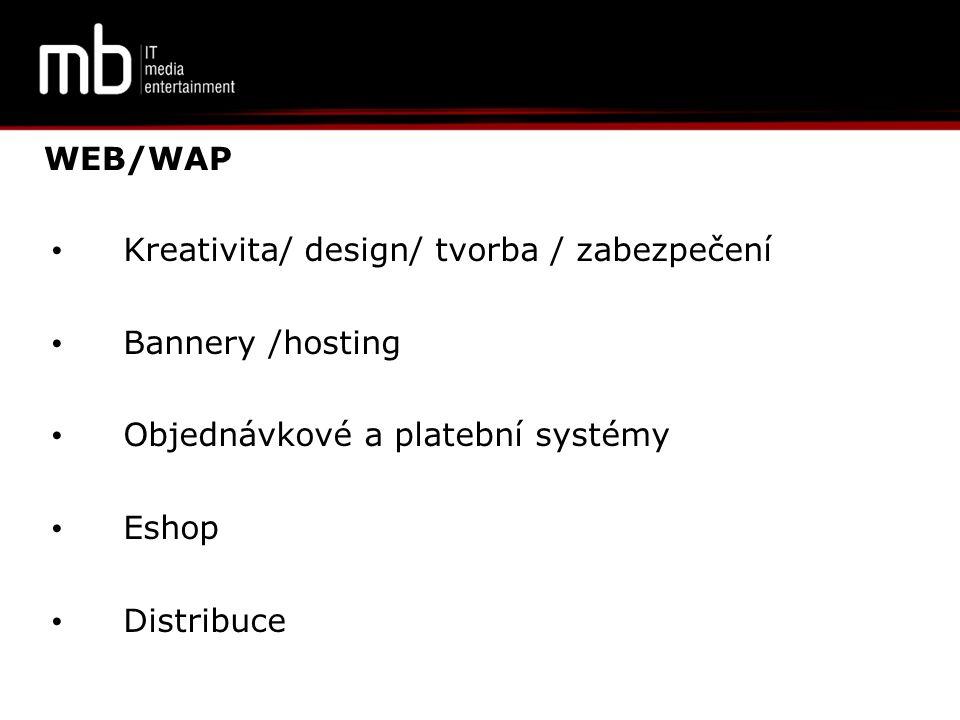 WEB/WAP Kreativita/ design/ tvorba / zabezpečení. Bannery /hosting. Objednávkové a platební systémy.