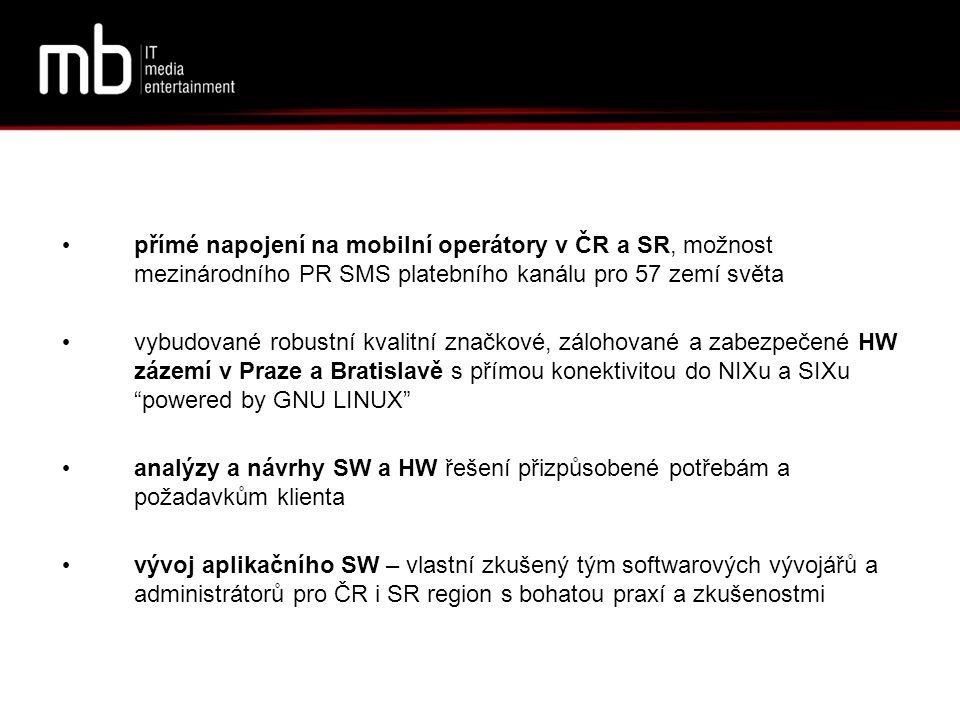 přímé napojení na mobilní operátory v ČR a SR, možnost mezinárodního PR SMS platebního kanálu pro 57 zemí světa