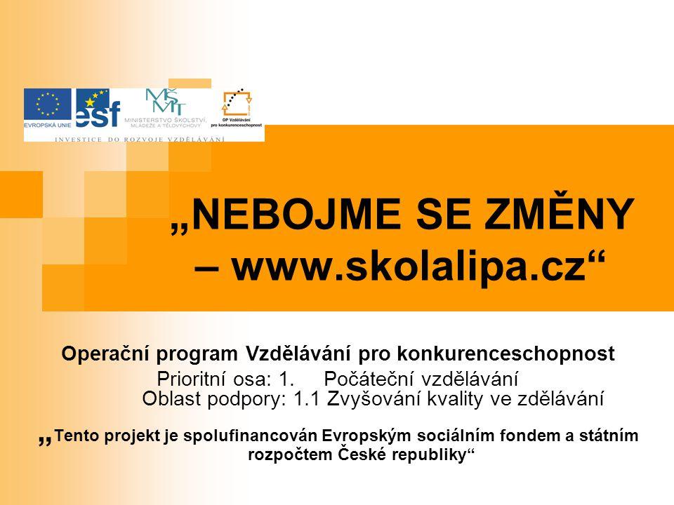"""""""NEBOJME SE ZMĚNY – www.skolalipa.cz"""
