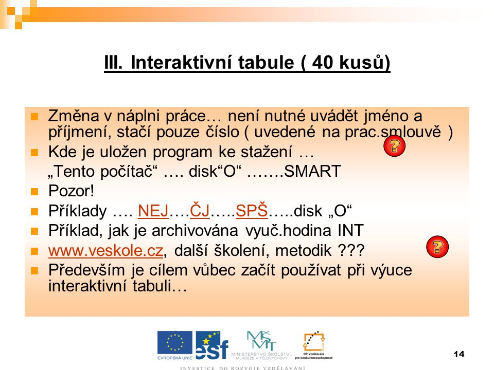 III. Interaktivní tabule ( 40 kusů)