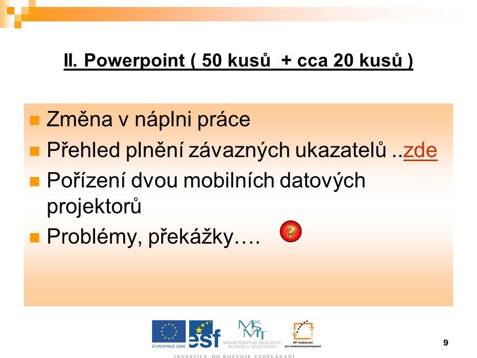 II. Powerpoint ( 50 kusů + cca 20 kusů )