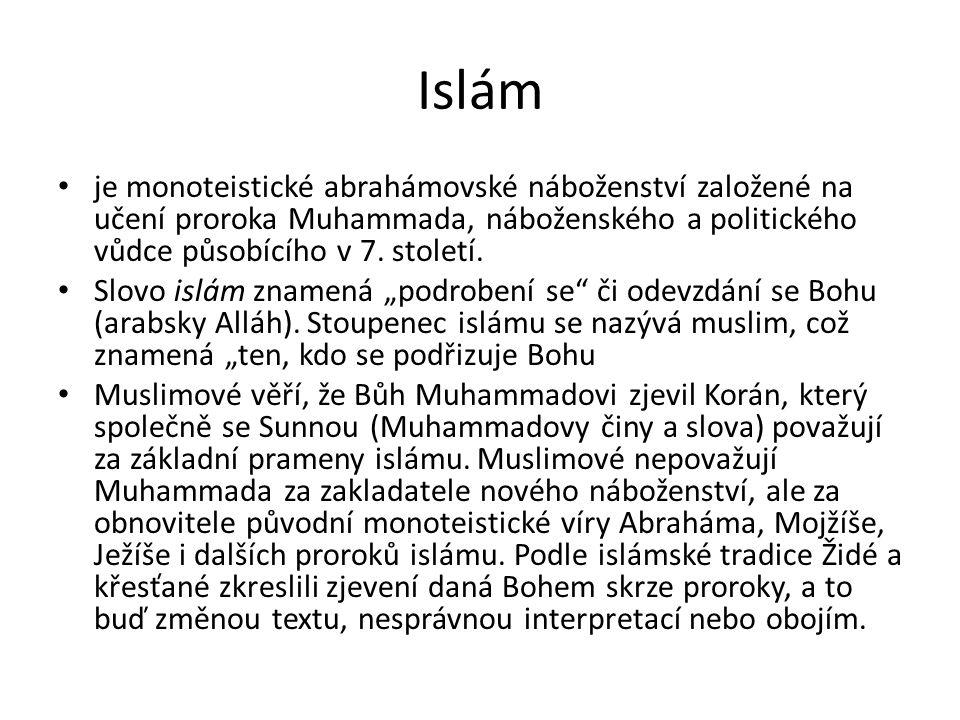 Islám je monoteistické abrahámovské náboženství založené na učení proroka Muhammada, náboženského a politického vůdce působícího v 7. století.