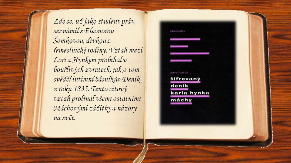 Zde se, už jako student práv, seznámil s Eleonorou Šomkovou, dívkou z řemeslnické rodiny.