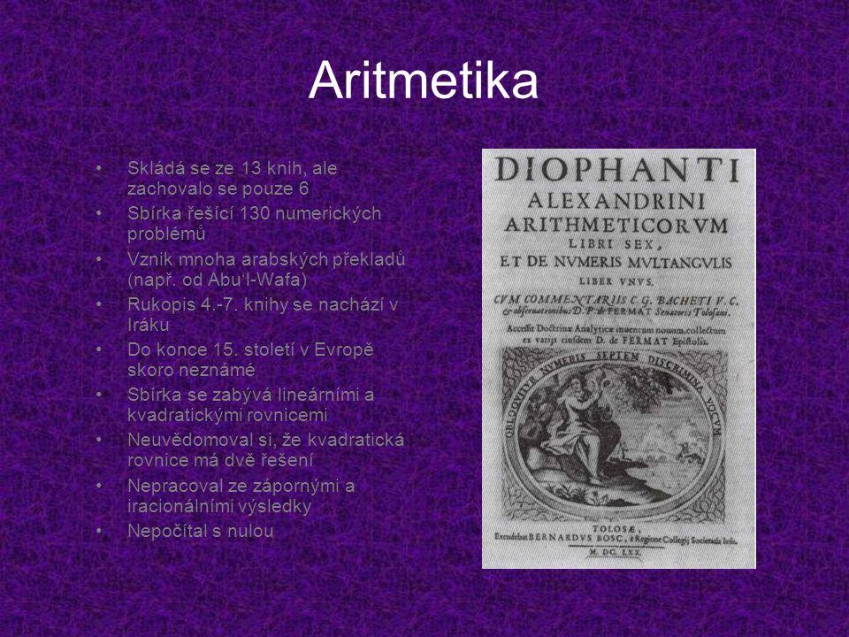 Aritmetika Skládá se ze 13 knih, ale zachovalo se pouze 6