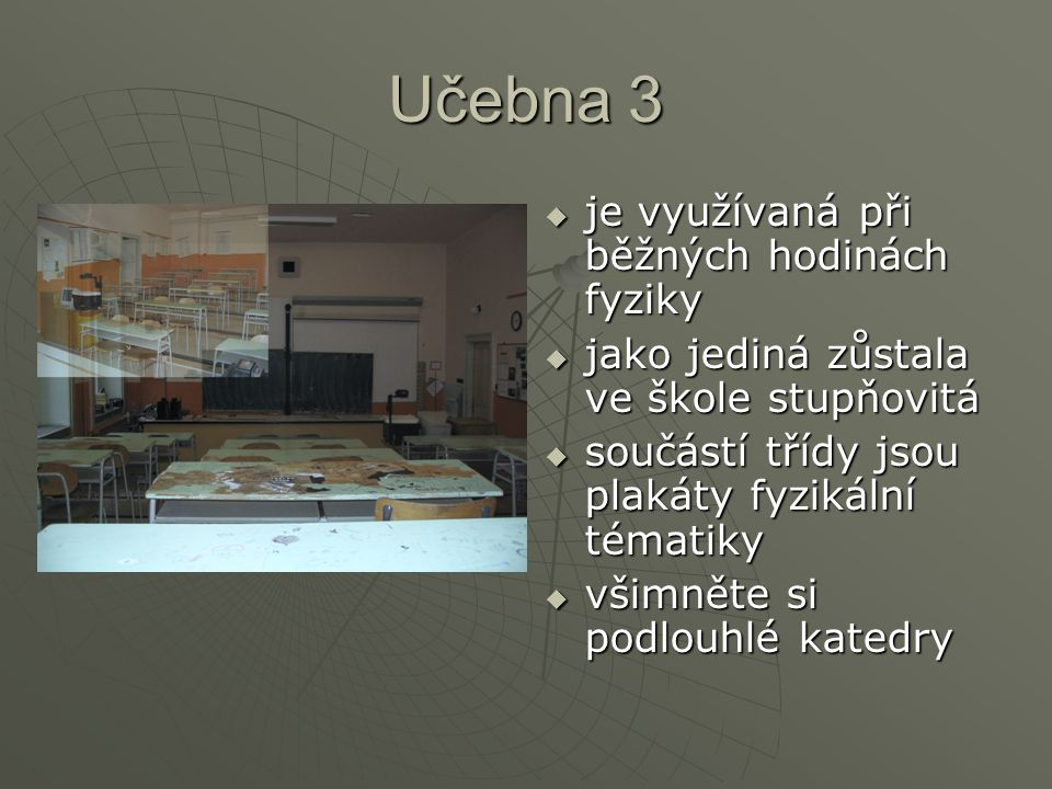 Učebna 3 je využívaná při běžných hodinách fyziky