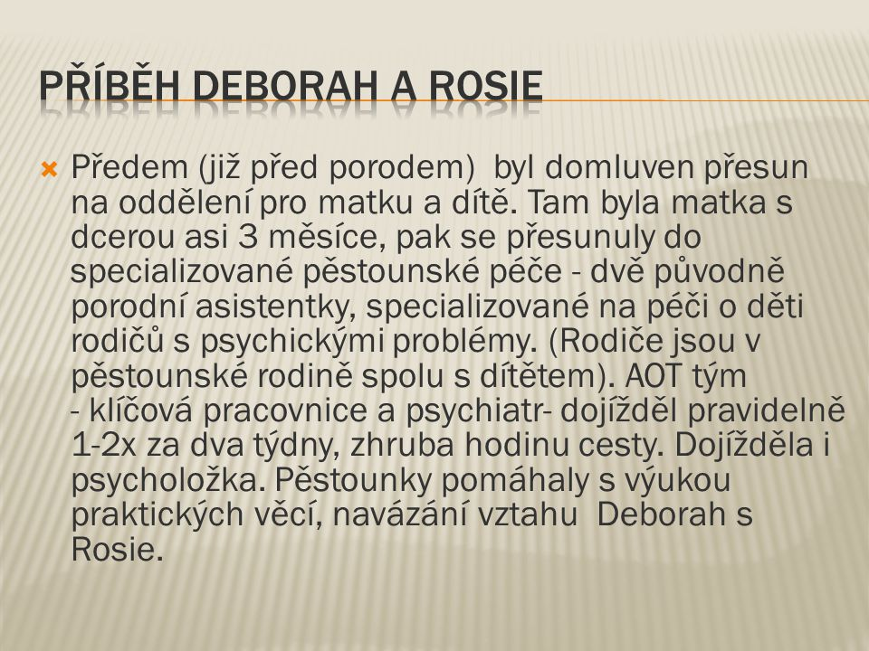 Příběh Deborah a Rosie