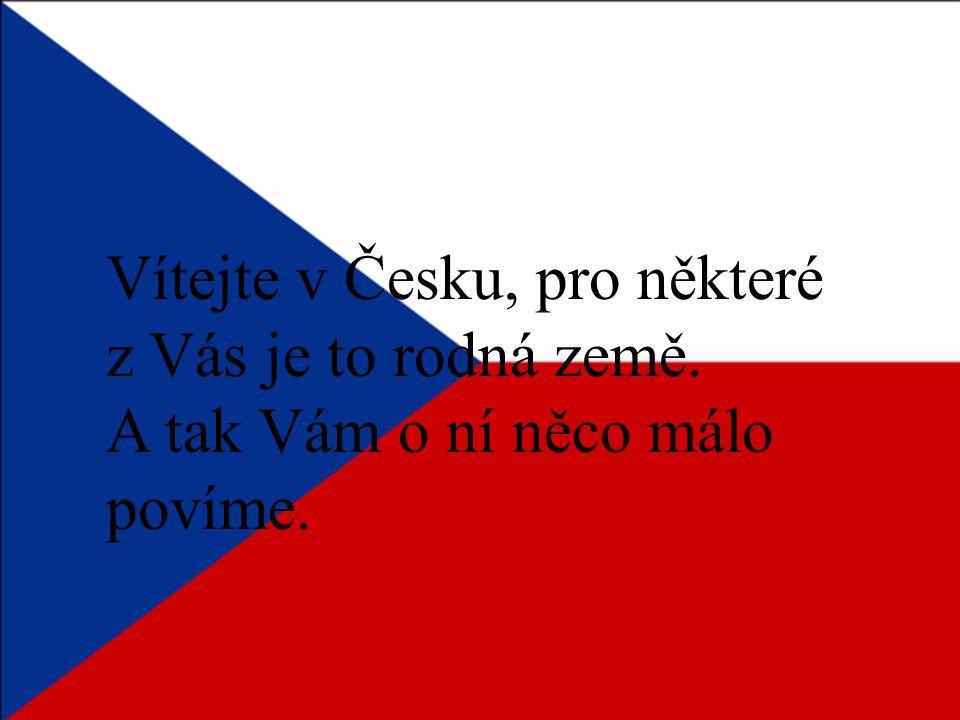 Vítejte v Česku, pro některé z Vás je to rodná země