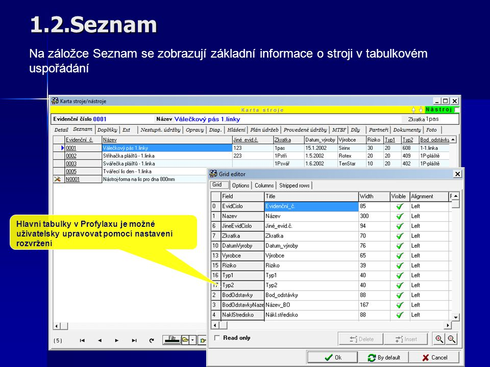 1.2.Seznam Na záložce Seznam se zobrazují základní informace o stroji v tabulkovém uspořádání.