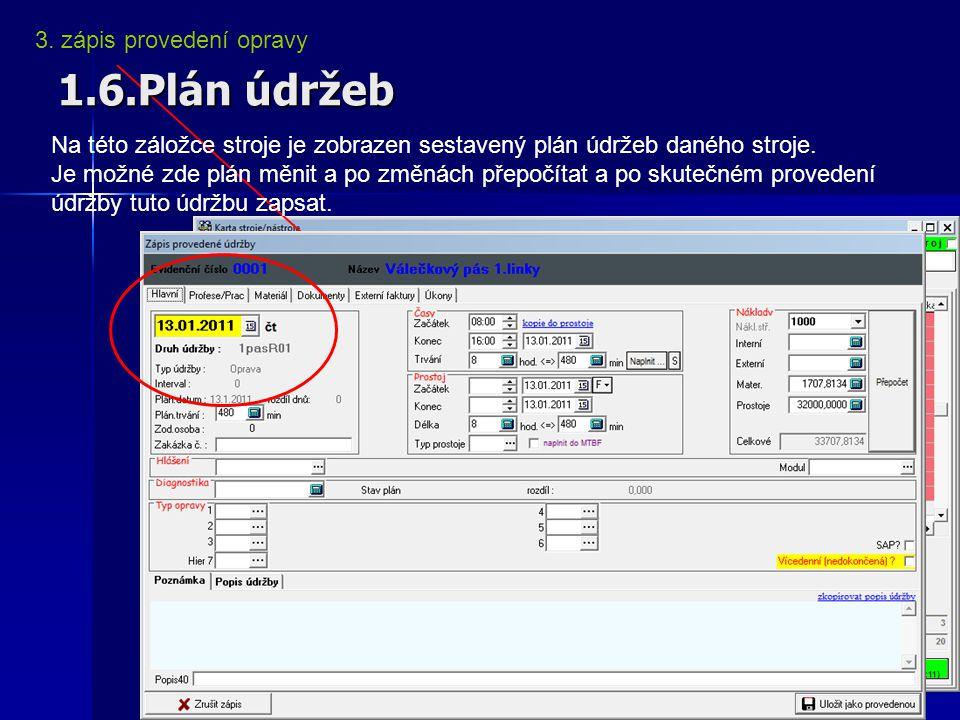 1.6.Plán údržeb 3. zápis provedení opravy