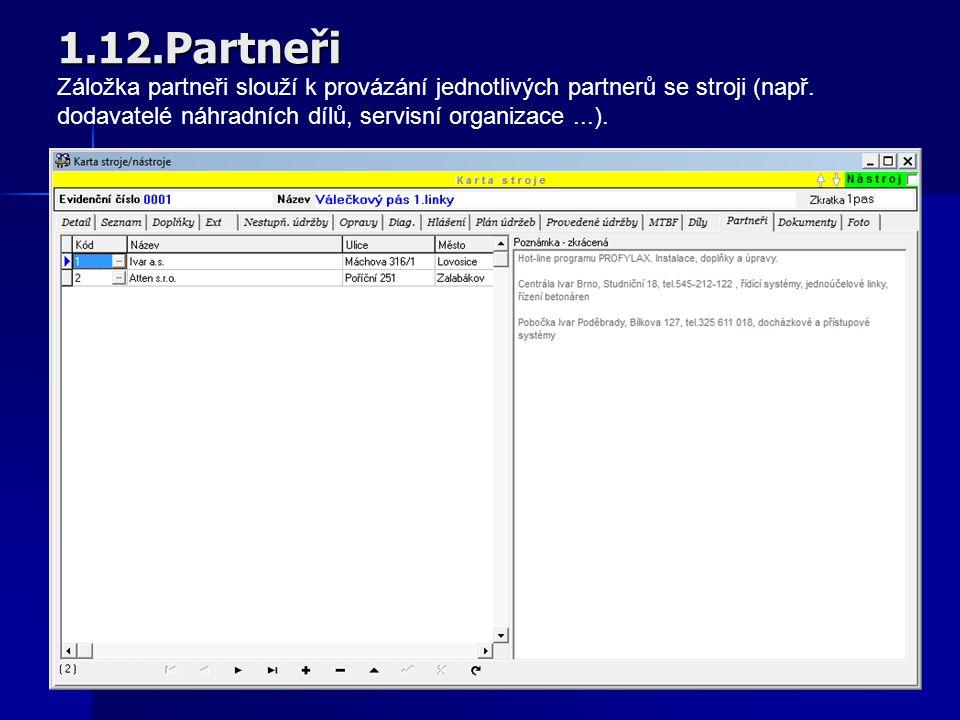 1.12.Partneři Záložka partneři slouží k provázání jednotlivých partnerů se stroji (např.