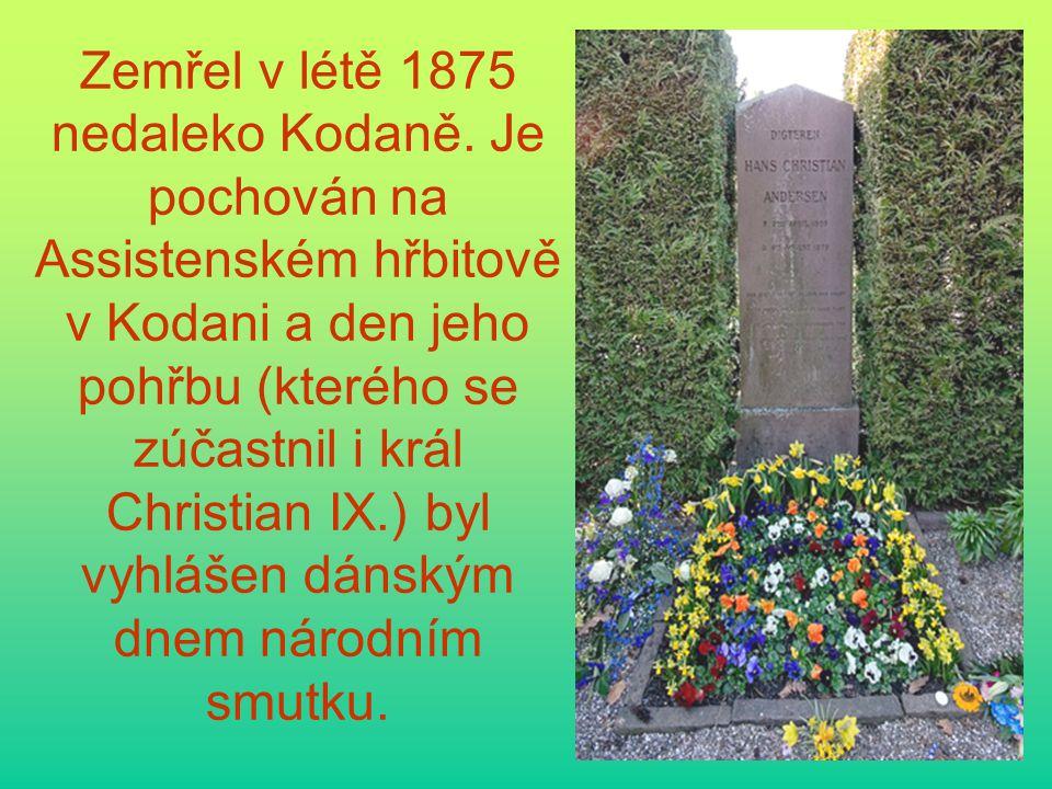 Zemřel v létě 1875 nedaleko Kodaně