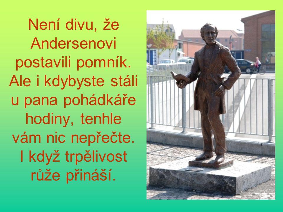 Není divu, že Andersenovi postavili pomník