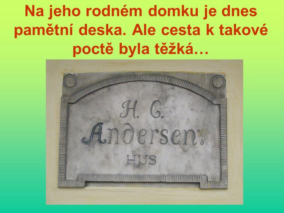 Na jeho rodném domku je dnes pamětní deska