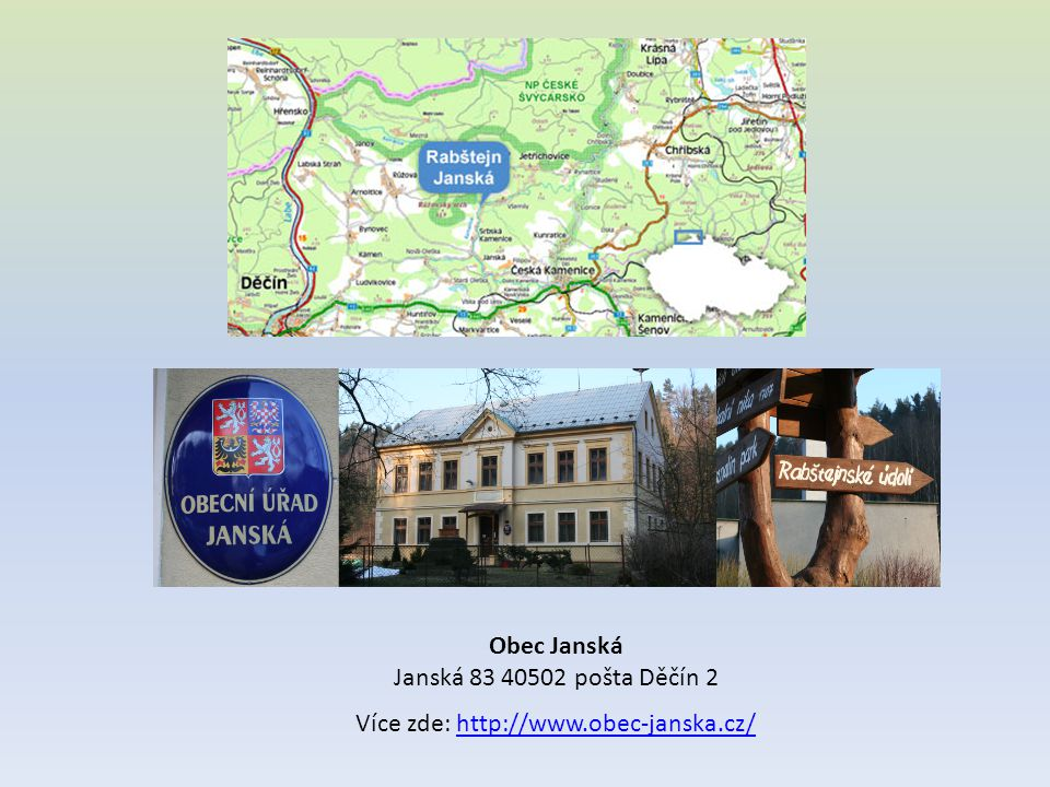 Více zde: http://www.obec-janska.cz/