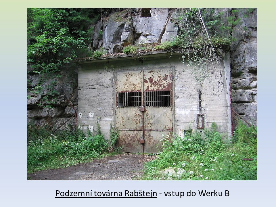 Podzemní továrna Rabštejn - vstup do Werku B