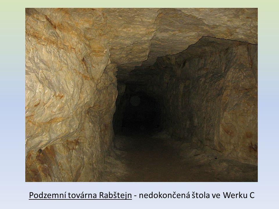 Podzemní továrna Rabštejn - nedokončená štola ve Werku C