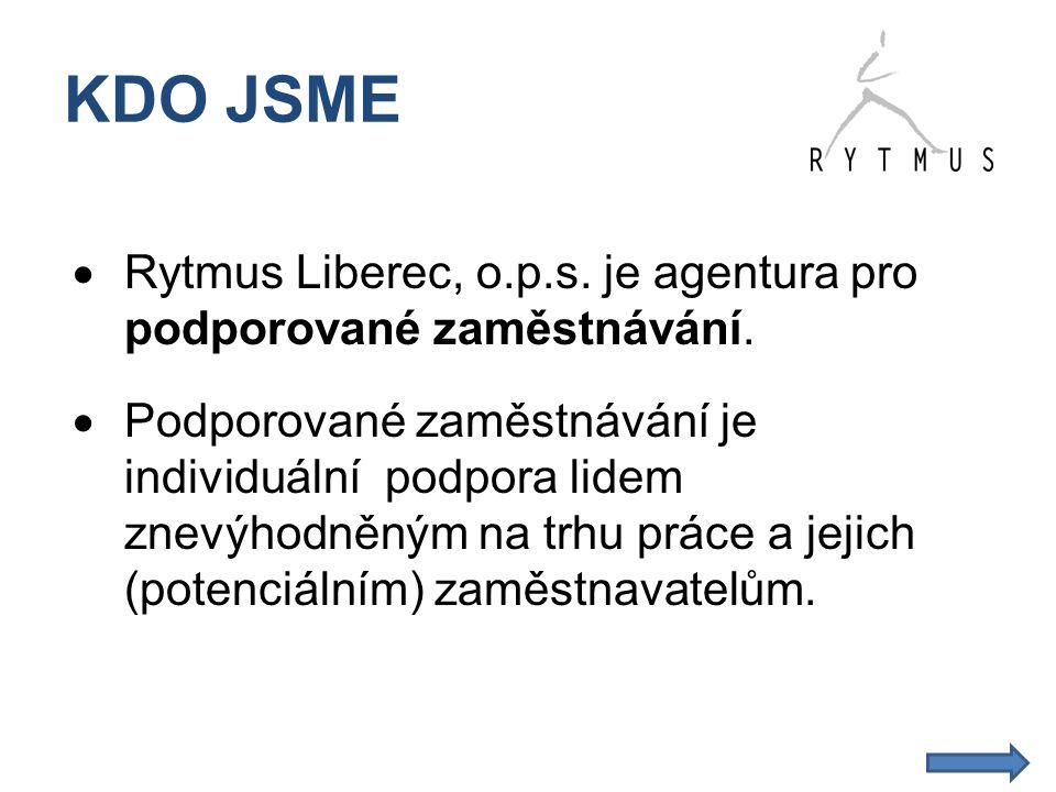 KDO JSME Rytmus Liberec, o.p.s. je agentura pro podporované zaměstnávání.