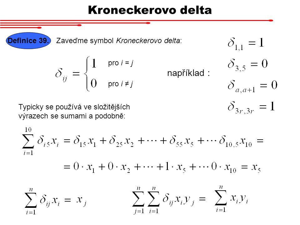 Kroneckerovo delta například : Definice 39.