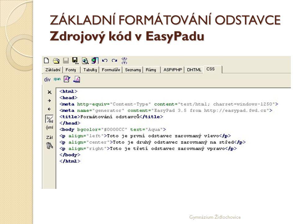 ZÁKLADNÍ FORMÁTOVÁNÍ ODSTAVCE Zdrojový kód v EasyPadu