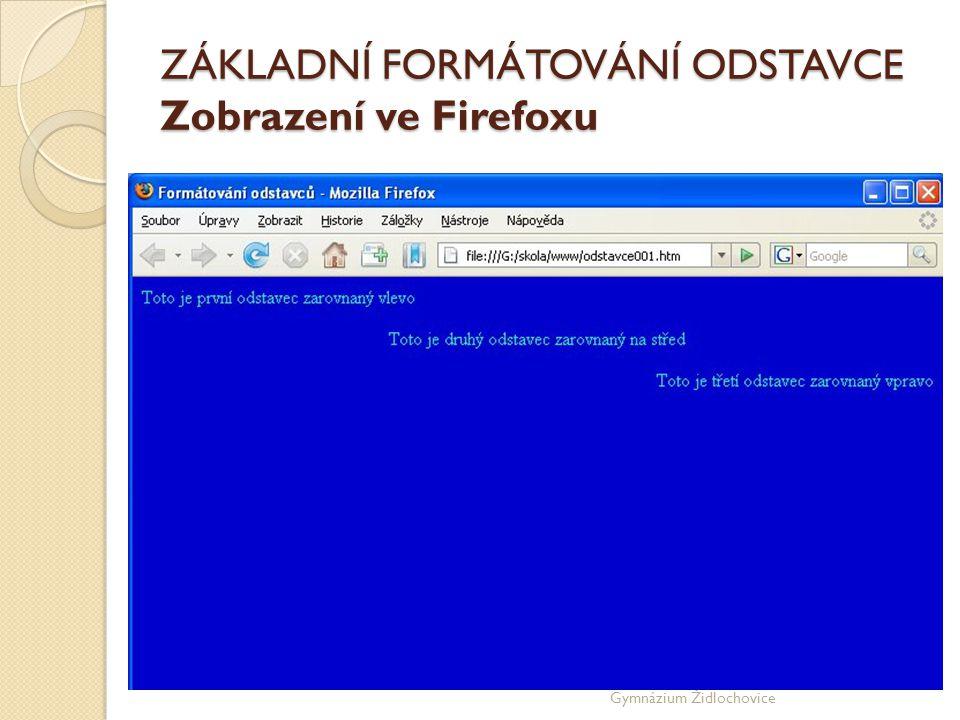ZÁKLADNÍ FORMÁTOVÁNÍ ODSTAVCE Zobrazení ve Firefoxu