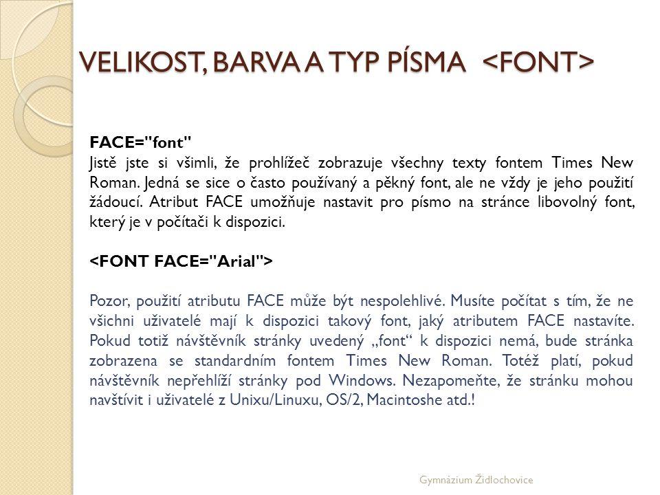 VELIKOST, BARVA A TYP PÍSMA <FONT>