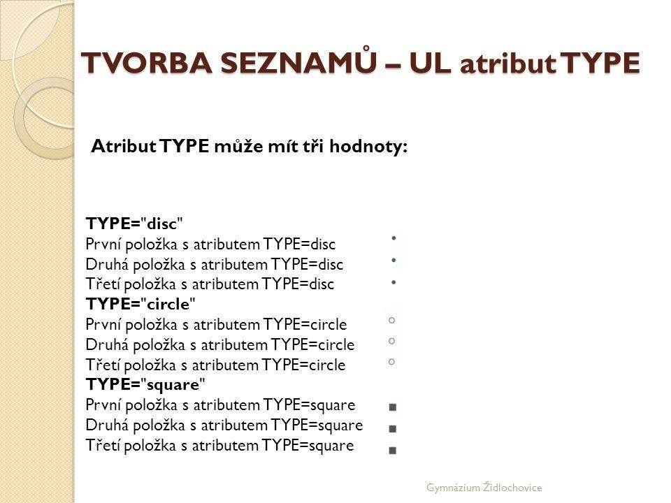 TVORBA SEZNAMŮ – UL atribut TYPE