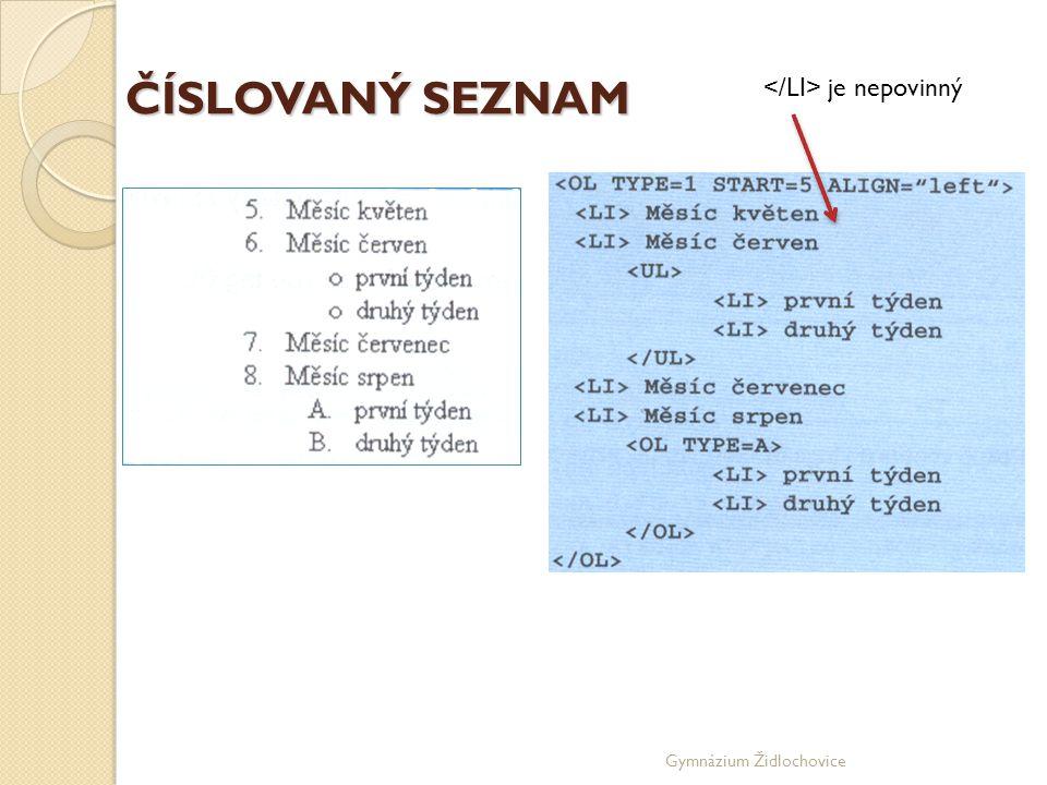ČÍSLOVANÝ SEZNAM </LI> je nepovinný Gymnázium Židlochovice