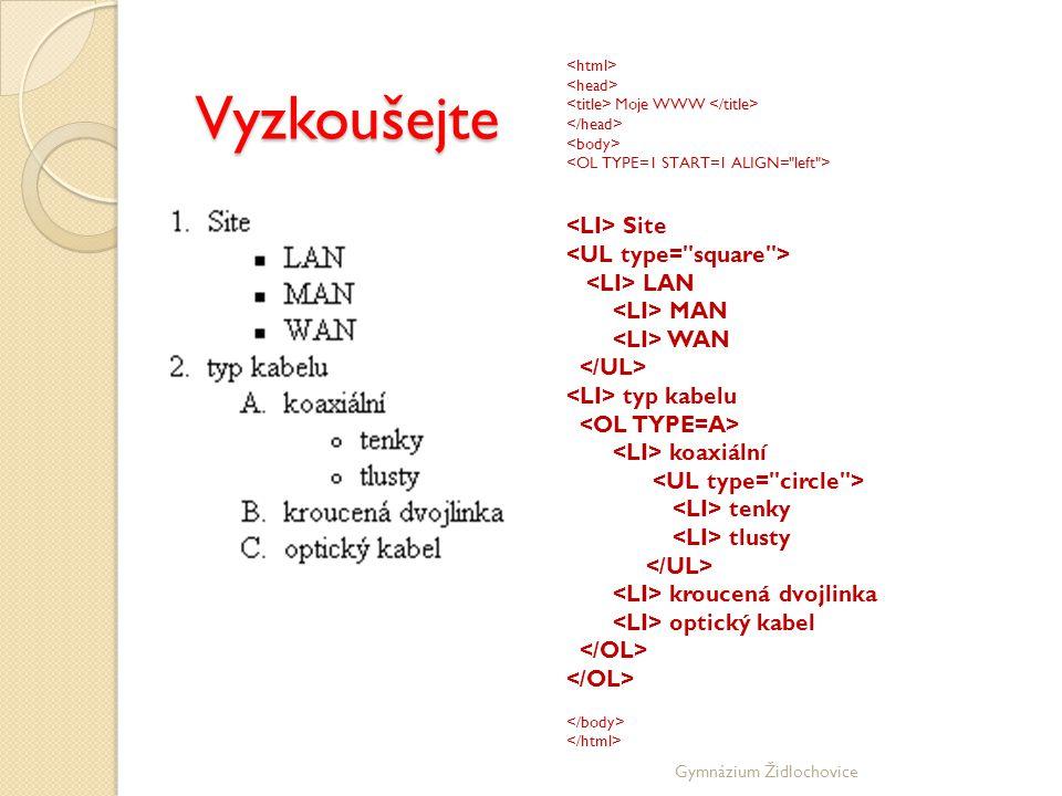 Vyzkoušejte <LI> Site <UL type= square > <LI> LAN