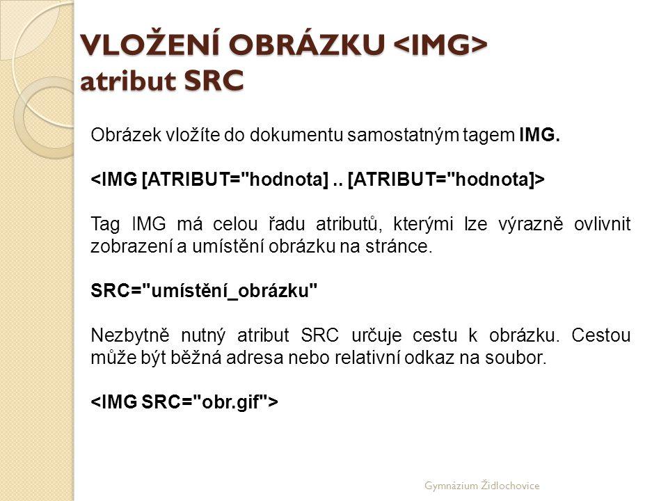 VLOŽENÍ OBRÁZKU <IMG> atribut SRC