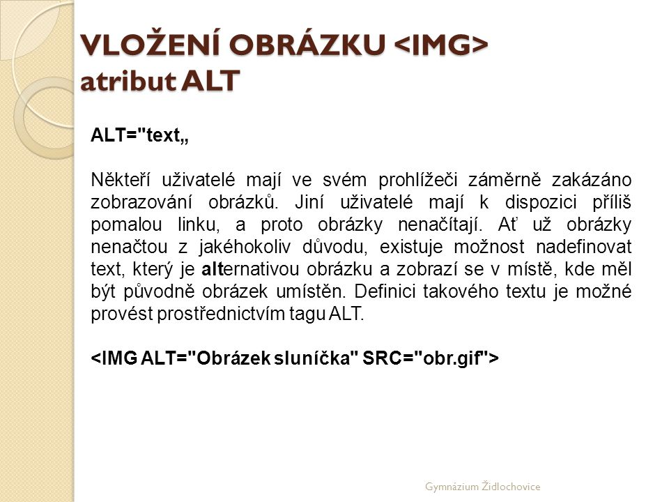 VLOŽENÍ OBRÁZKU <IMG> atribut ALT