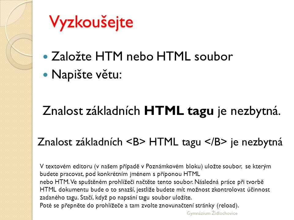Vyzkoušejte Založte HTM nebo HTML soubor Napište větu: