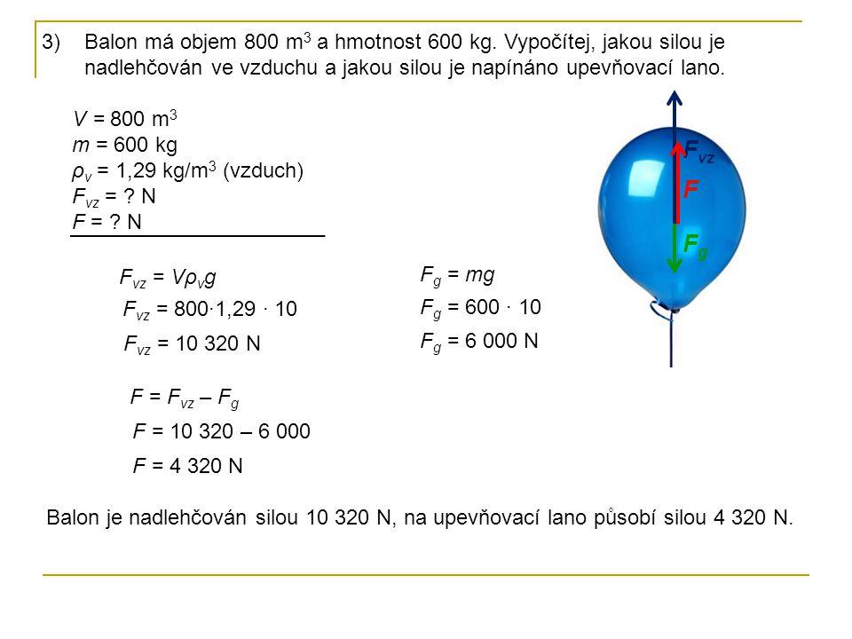 Balon má objem 800 m3 a hmotnost 600 kg