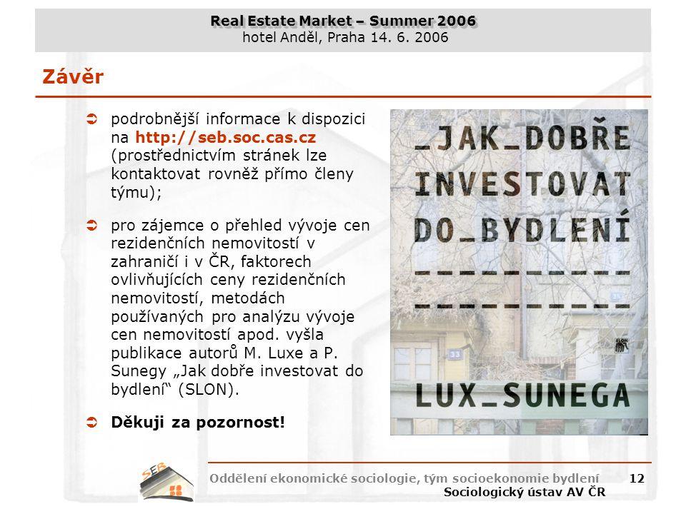 Závěr podrobnější informace k dispozici na http://seb.soc.cas.cz (prostřednictvím stránek lze kontaktovat rovněž přímo členy týmu);