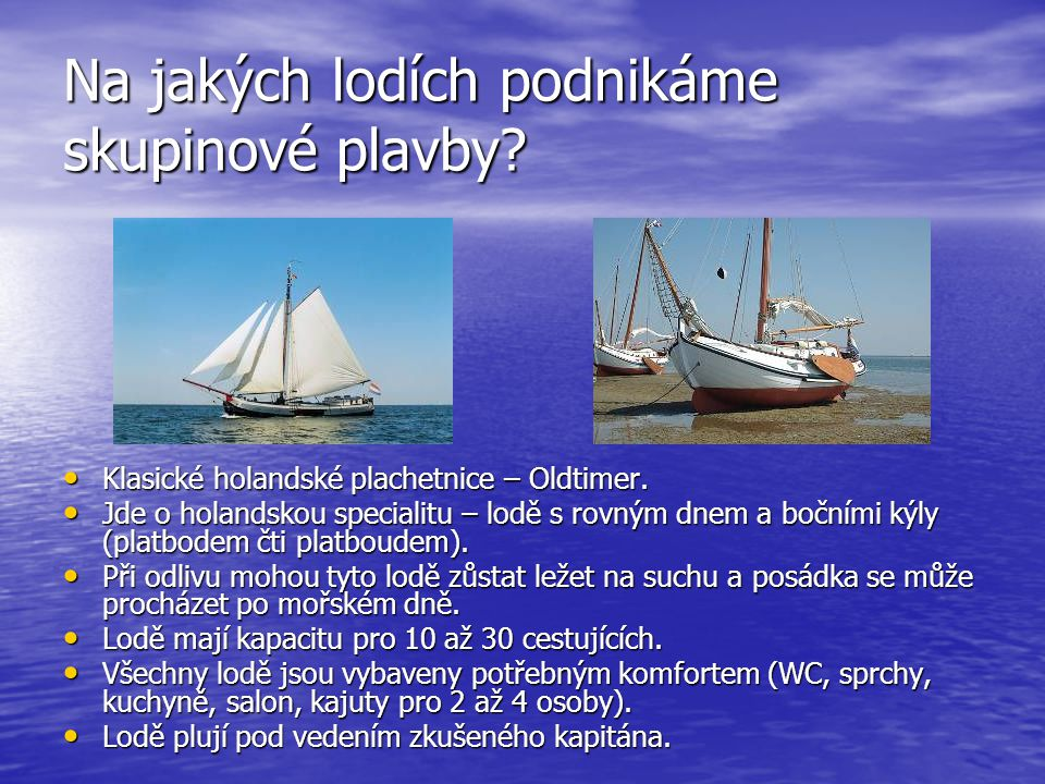 Na jakých lodích podnikáme skupinové plavby