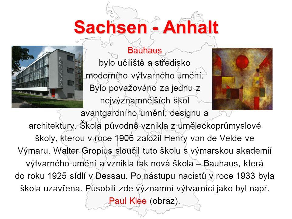 Sachsen - Anhalt Bauhaus bylo učiliště a středisko