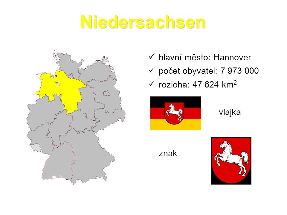 Niedersachsen hlavní město: Hannover počet obyvatel: 7 973 000