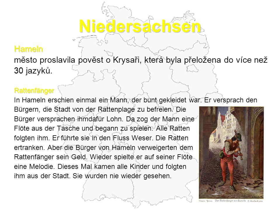 Niedersachsen Hameln. město proslavila pověst o Krysaři, která byla přeložena do více než. 30 jazyků.