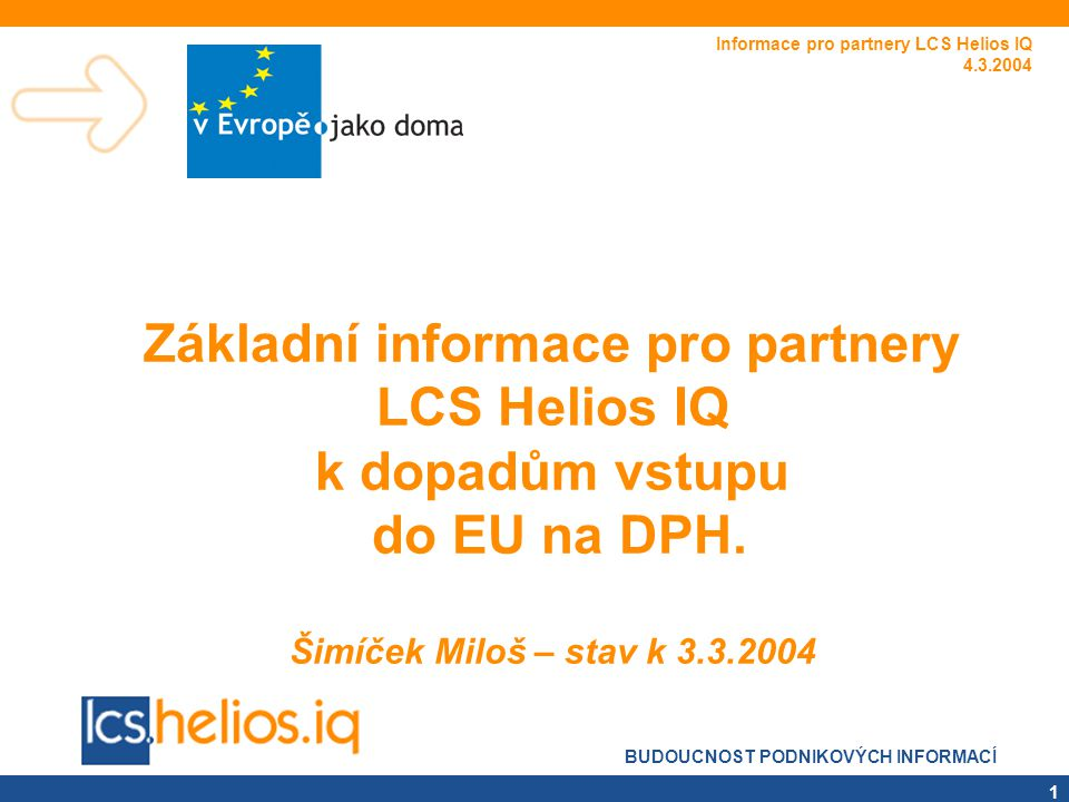 Informace pro partnery LCS Helios IQ 4.3.2004