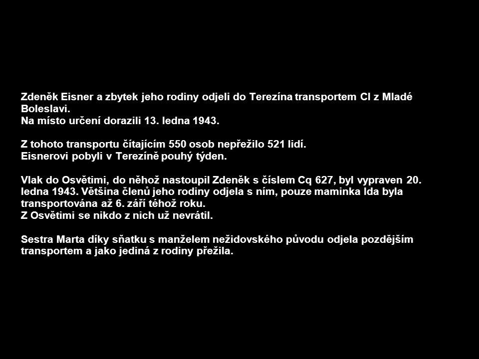 Zdeněk Eisner a zbytek jeho rodiny odjeli do Terezína transportem Cl z Mladé Boleslavi.