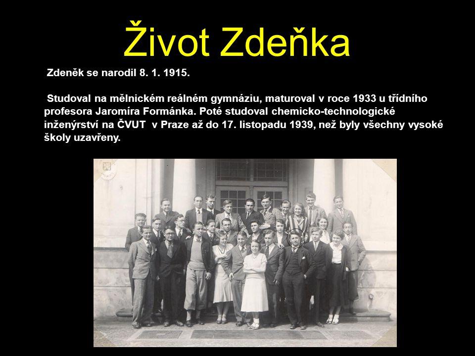 Život Zdeňka 1.6.2011 Zdeněk se narodil 8. 1. 1915.