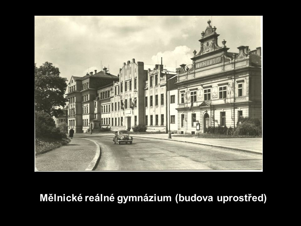 Mělnické reálné gymnázium (budova uprostřed)