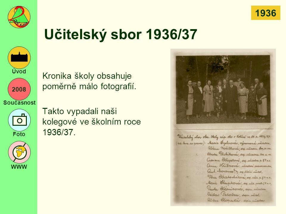 1936 Učitelský sbor 1936/37. Kronika školy obsahuje poměrně málo fotografií.