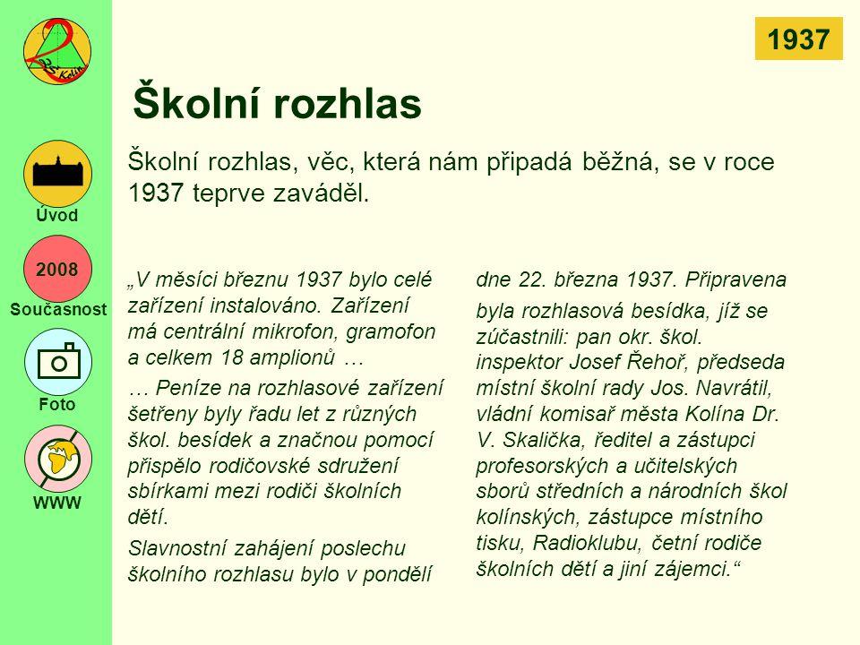 1937 Školní rozhlas. Školní rozhlas, věc, která nám připadá běžná, se v roce 1937 teprve zaváděl.