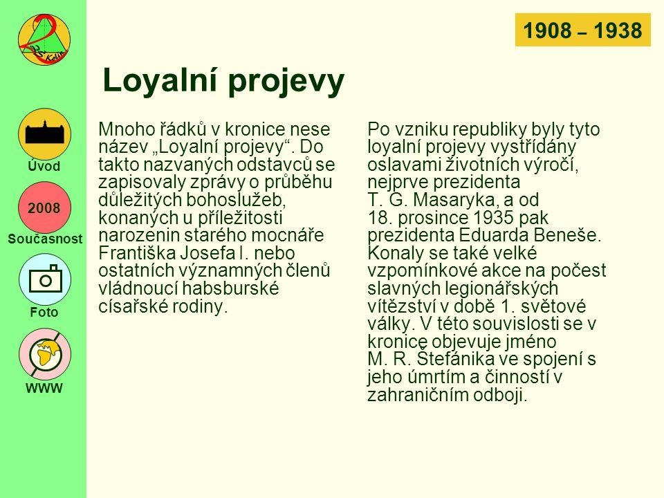 1908 – 1938 Loyalní projevy.
