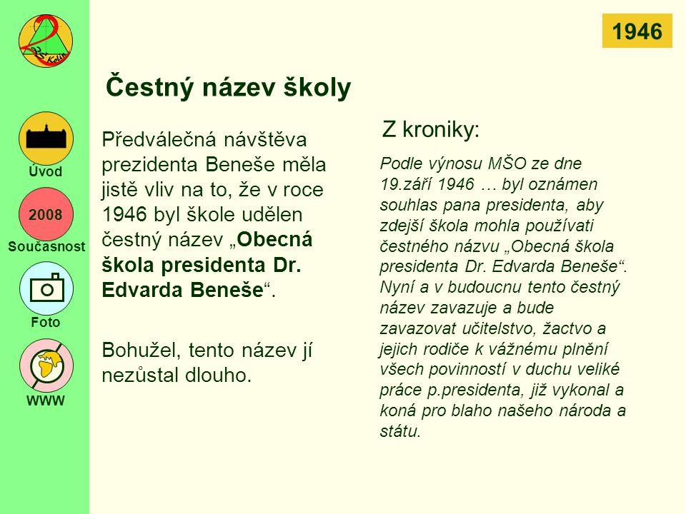 Čestný název školy 1946 Z kroniky: