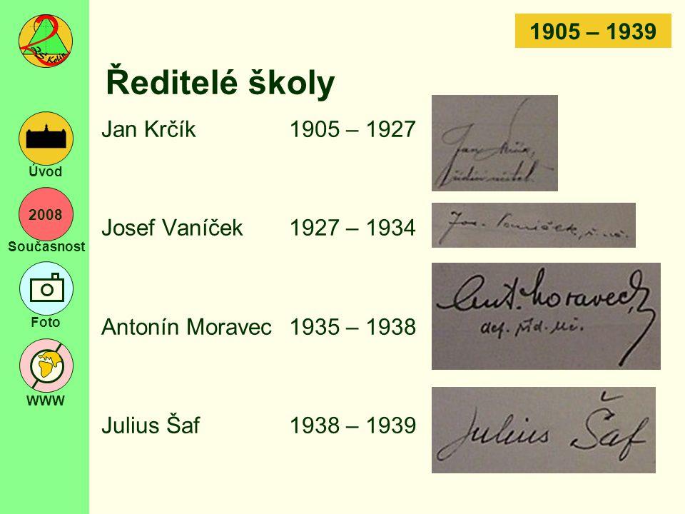 Ředitelé školy 1905 – 1939 Jan Krčík 1905 – 1927