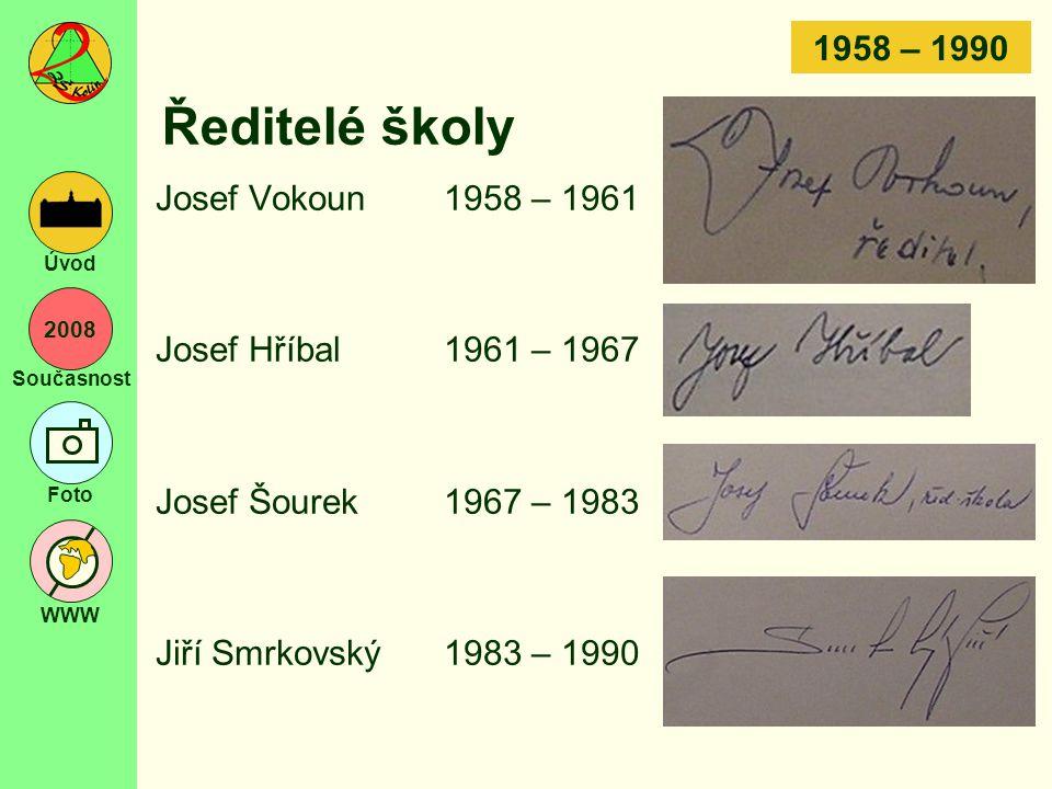 Ředitelé školy 1958 – 1990 Josef Vokoun 1958 – 1961